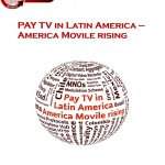 Pay TV in Latin America - America Movile rising